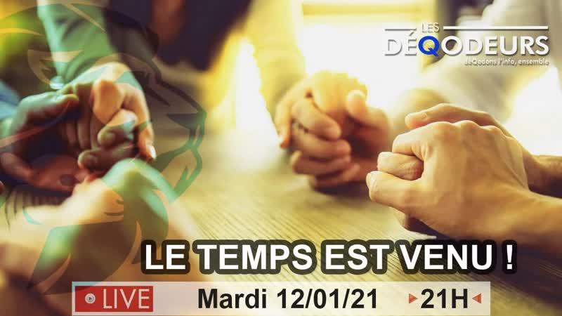 Partage Les DéQodeurs Replay du mardi 12 janvier 2021 Le temps est venu