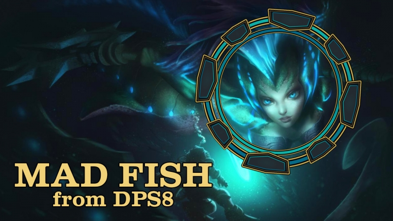 Mad Fish | DPS8