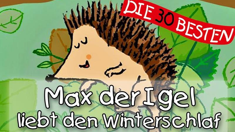 Max der Igel liebt den Winterschlaf Winterlieder zum Mitsingen Kinderlieder