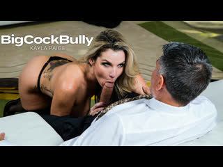 Big Cock Bully - Kayla Paige - Naughty America - January 09, 2021 New Porn Milf Big Tits Ass Hard Sex HD Brazzers Mom Mature Pov