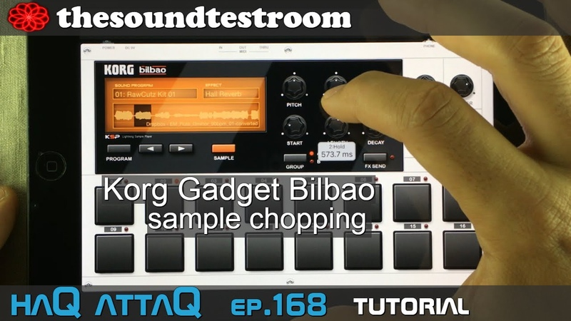 KORG Gadget Bilbao Sample Chopping │ Tutorial - haQ attaQ 168