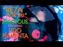 Reza Por Mi Feat Lido Pimienta Atropolis Music Video