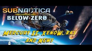 Subnautica Below Zero Обзор - Меркурий II, КсеноВоркс и Новости