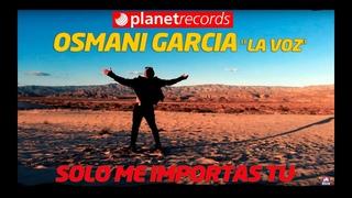 OSMANI GARCIA - Solo Me Importas Tu (Official Video by Bilko Cuervo) Musica Romantica 2019