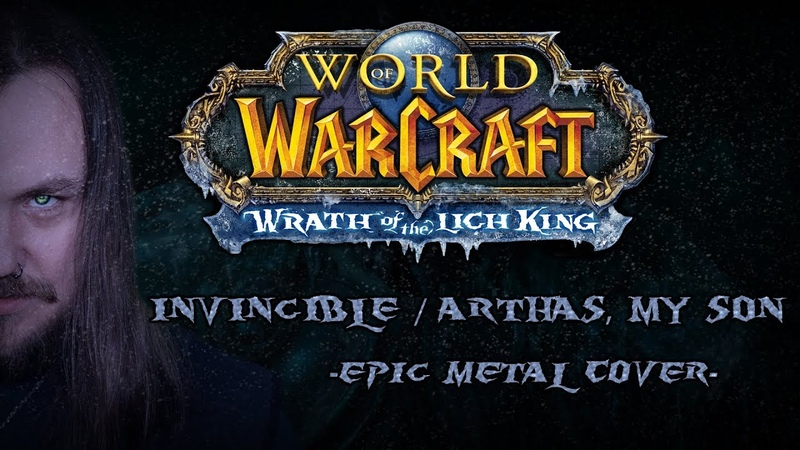 World of Warcraft Invincible Arthas My Son Epic Metal Cover by Skar Productions