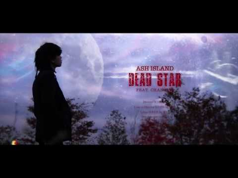ASH ISLAND - DEADSTAR (Feat. CHANGMO) [Official Music Video]