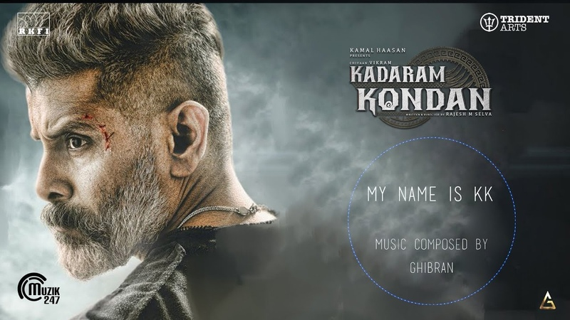 Kadaram Kondan - My Name Is KK | Vikram | Ghibran | Rajesh M Selva | RKFI