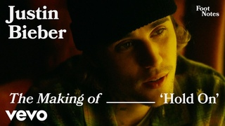 Justin Bieber - The Making Of 'Hold On' | Vevo Footnotes