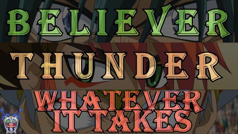 MashUp ~ Believer Kyoya vs Thunder Nile vs Whatever it takes Ryuga