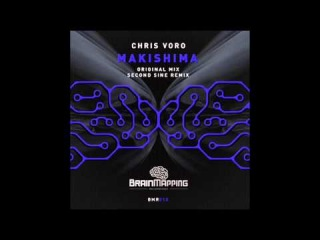 Chris Voro - Makishima (Second Sine Remix)