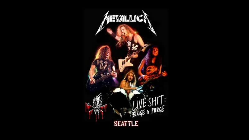 METALLICA Live Shit ● Binge Purge ● Seattle