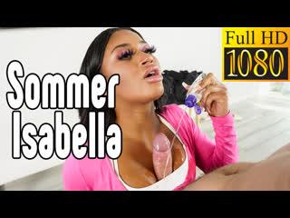 Sommer Isabella Big TITS большие сиськи big tits Трах, all sex, porn, big tits, Milf, инцест, порно blowjob brazzers секс порно