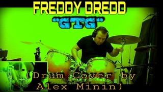 """FREDDY DREDD """"GTG"""" (DRUM COVER BY ALEX MININ)"""
