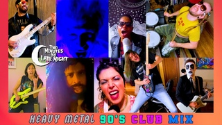 NOW That's What I Call a Metal 90's Club Mix (Two Minutes to Late Night Bedroom Cover)