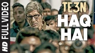 HAQ HAI Full Video Song   TE3N   Amitabh Bachchan, Nawazuddin Siddiqui & Vidya Balan   T-Series