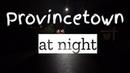 Provincetown at night | Провинстаун ночью | Путешествие по Америке | Follow Me To Magic World