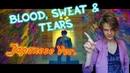 BTS - 🇯🇵ЯПОНСКИЙ🇯🇵 КЛИП НА BLOOD, SWEAT TEARS РЕАКЦИЯ НА BTS REACTION