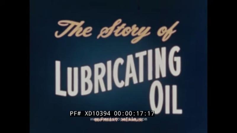 THE STORY OF LUBRICATING OIL 1949 STANDARD OIL EDUCATIONAL FILM MOTOR OIL XD10394