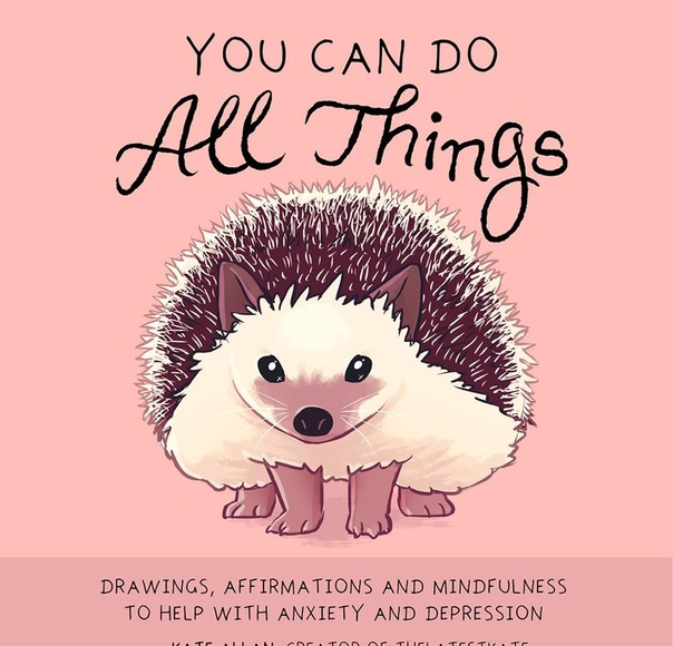 You Can Do All Things Drawings, Affirmations and Mindfulness to Help With Anxiety and Depression