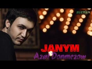 Azat Donmezow - Janym 2020