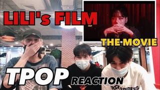 LILI's FILM The Movie | TPOP REACTION | 4MIX