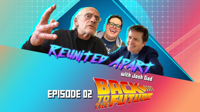 Its Time to go BACK TO THE FUTURE! | Reunited Apart with Josh Gad