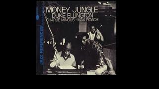 Duke Ellington + Max Roach + Charles Mingus - Money Jungle [FULL ALBUM]