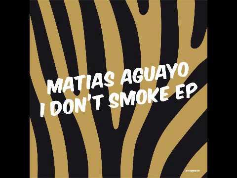 Matias Aguayo - I Don't Smoke