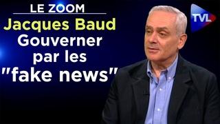 Gouverner par les fake news - Le Zoom - Jacques Baud - TVL