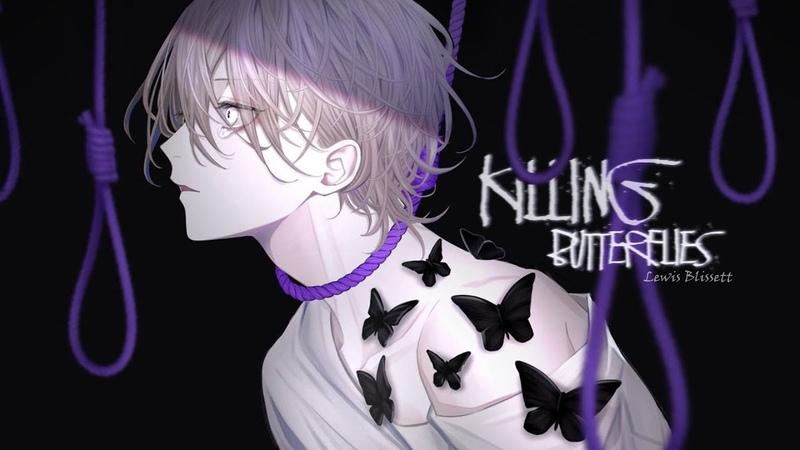 Nightcore ↬ killing butterflies NV