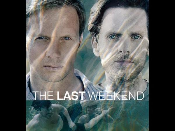 Последний уик энд 3 серия триллер детектив криминал 2012 Великобритания