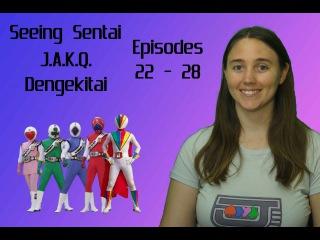 Seeing Sentai, Episode 16: . Episodes 22 - 28