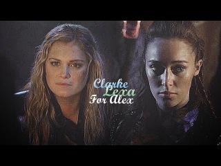 Clarke & Lexa || Clexa [for Alex]