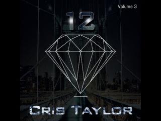 Cris Taylor - 12 Diamonds V3 OUT NOW [DOWNLOAD LINK]