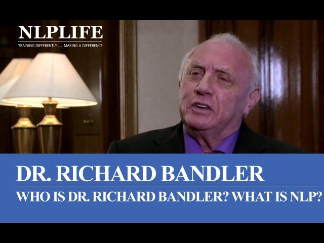 Richard Bandler and NLP.
