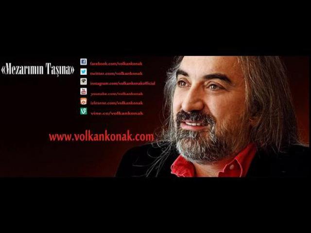 Volkan Konak-Mezarımın Taşına - Dailymotion video