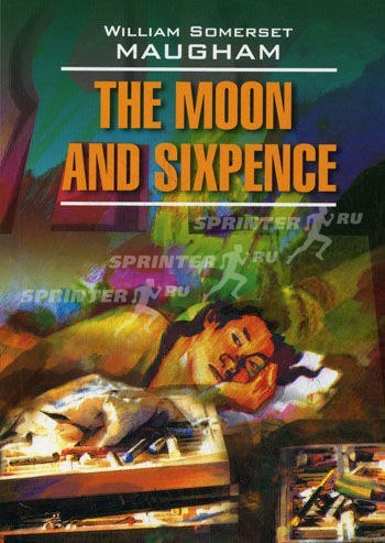 W. Somerset Maugham -The Moon and Sixpence