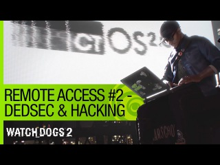 Watch Dogs 2: Remote Access Episode #2 - DedSec & Hacking [US]