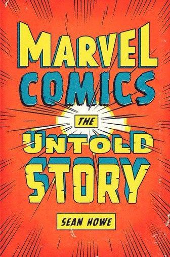 Marvel Comics - The Untold Story