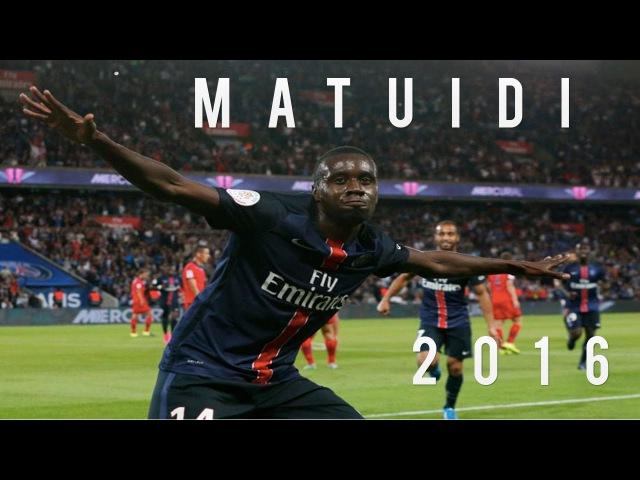 Blaise Matuidi 2015/2016 HD ● Goals, Skills Passes ● Highlights ● France PSG