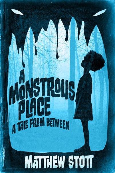 Matthew Stott - A Monstrous Place