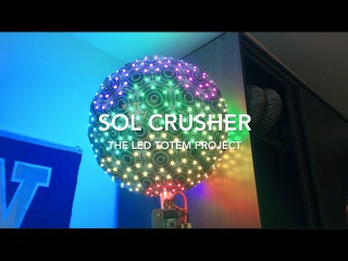 SOL CRUSHER - The LED Totem Project