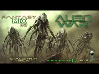 FANTASY MIX 179 - ALIEN WAR  [ Mixed By mCITY 2O16 ]