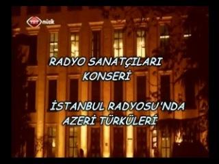 AY YILDIZ Azeri Trkleri Konseri