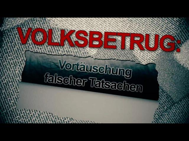 Volksbetrug: Vortäuschung falscher Tatsachen | 14.08.2016 | www.kla.tv/8822 (Dokufilm)