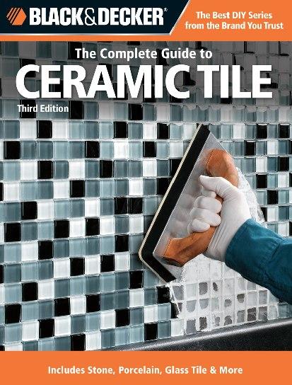 The Complete Guide to Ceramic Tile 3e