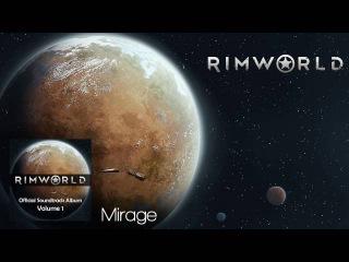 Rimworld OST - Vol. 1 15 - Mirage - High Quality Soundtrack