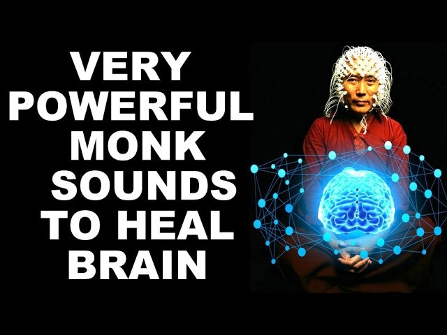 **WARNING** SECRET MONK SOUNDS FOR BRAIN BODY POWER : RETUNES YOUR BRAIN FAST !
