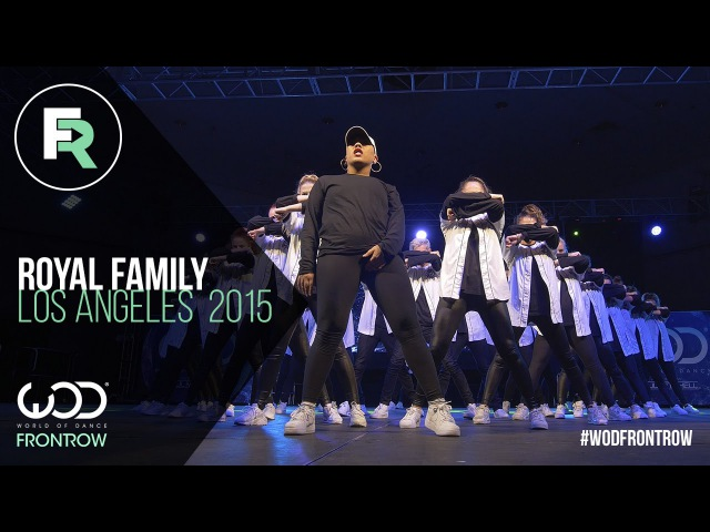 Royal Family | FRONTROW | World of Dance Los Angeles 2015 | WODLA15