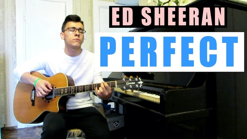 Perfect Ed Sheeran cover playing fingerstyle guitar acoustic song instrumental Кавер на гитаре